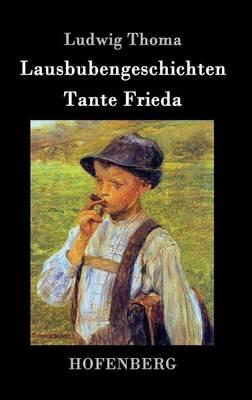 Lausbubengeschichten / Tante Frieda (Hardback)