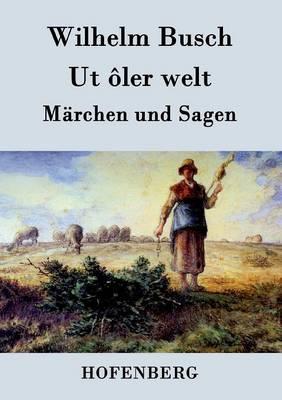UT Oler Welt (Paperback)