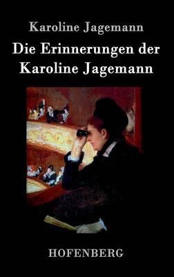 Die Erinnerungen Der Karoline Jagemann (Hardback)