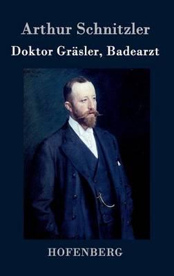 Doktor Grasler, Badearzt (Hardback)