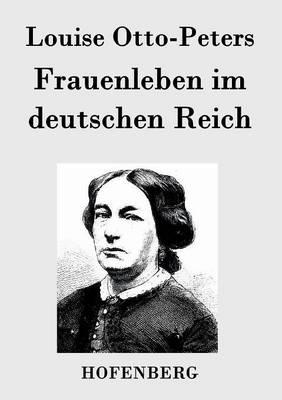 Frauenleben Im Deutschen Reich (Paperback)