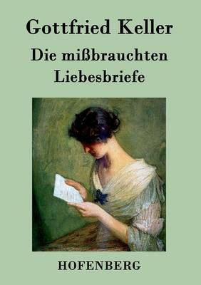Die Mibrauchten Liebesbriefe (Paperback)