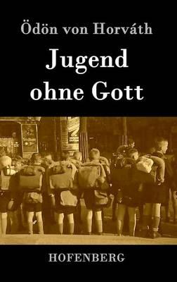 Jugend Ohne Gott (Hardback)