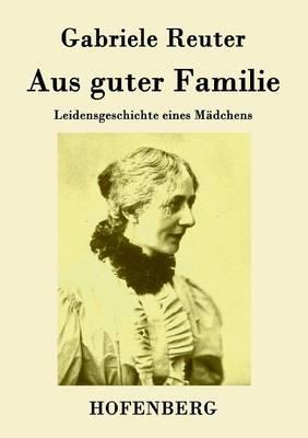 Aus Guter Familie (Paperback)
