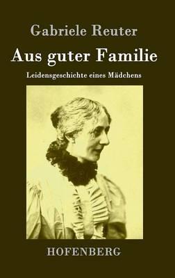 Aus Guter Familie (Hardback)