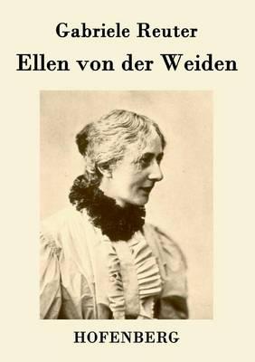 Ellen Von Der Weiden (Paperback)