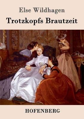Trotzkopfs Brautzeit (Paperback)