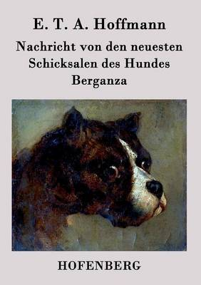Nachricht Von Den Neuesten Schicksalen Des Hundes Berganza (Paperback)