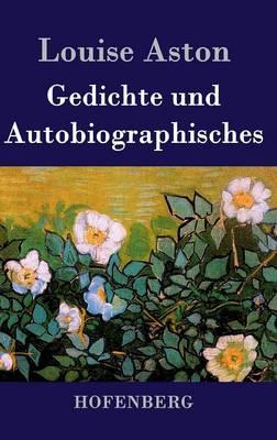 Gedichte Und Autobiographisches (Hardback)