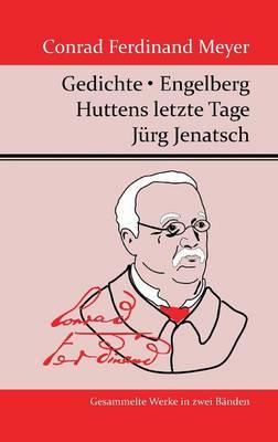 Gedichte / Huttens Letzte Tage / Engelberg / J rg Jenatsch (Hardback)