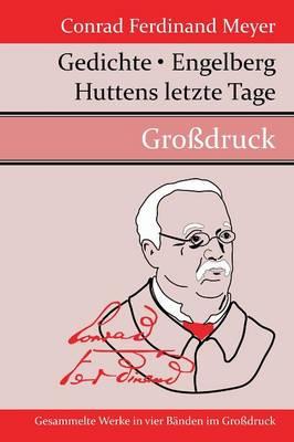 Gedichte / Huttens Letzte Tage / Engelberg (Hardback)