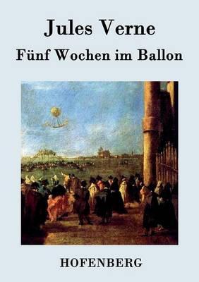 F nf Wochen Im Ballon (Paperback)