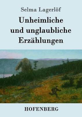 Unheimliche Und Unglaubliche Erzahlungen (Paperback)