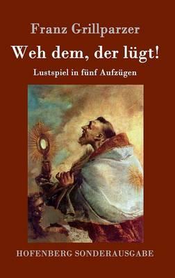 Weh Dem, Der L gt! (Hardback)