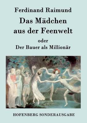Das M dchen Aus Der Feenwelt Oder Der Bauer ALS Million r (Paperback)