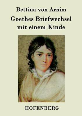 Goethes Briefwechsel Mit Einem Kinde (Paperback)