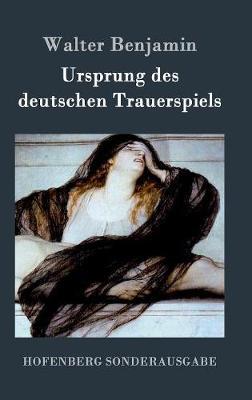 Ursprung Des Deutschen Trauerspiels (Hardback)