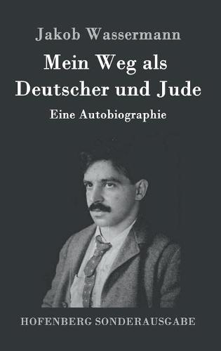 Mein Weg ALS Deutscher Und Jude (Hardback)