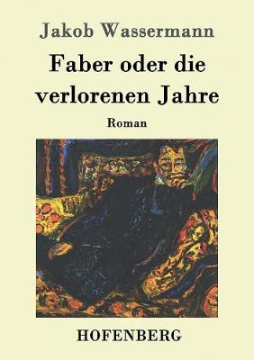 Faber Oder Die Verlorenen Jahre (Paperback)