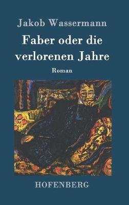 Faber Oder Die Verlorenen Jahre (Hardback)