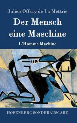 Der Mensch Eine Maschine (Hardback)