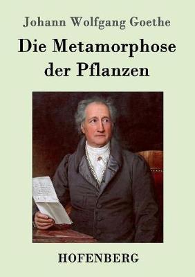 Die Metamorphose Der Pflanzen (Paperback)