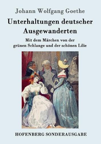 Unterhaltungen Deutscher Ausgewanderten (Paperback)