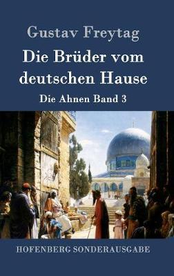 Die Bruder Vom Deutschen Hause (Hardback)