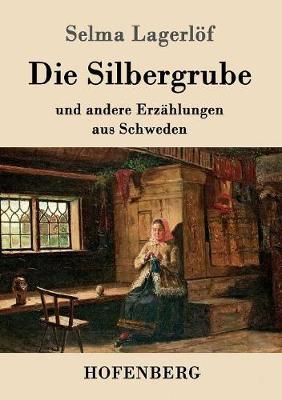 Die Silbergrube (Paperback)