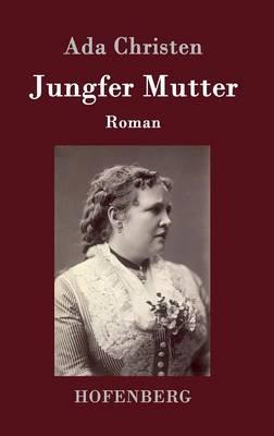 Jungfer Mutter (Hardback)