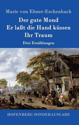 Der Gute Mond / Er La t Die Hand K ssen / Ihr Traum (Hardback)