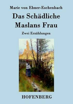 Das Sch dliche / Maslans Frau (Paperback)