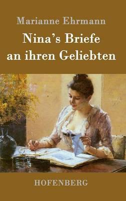 Nina's Briefe an Ihren Geliebten (Hardback)