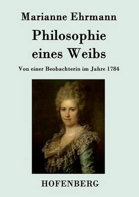 Philosophie Eines Weibs (Paperback)
