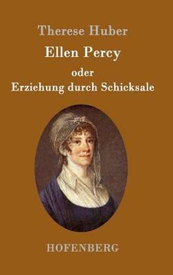 Ellen Percy Oder Erziehung Durch Schicksale (Hardback)