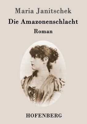 Die Amazonenschlacht: Roman (Paperback)