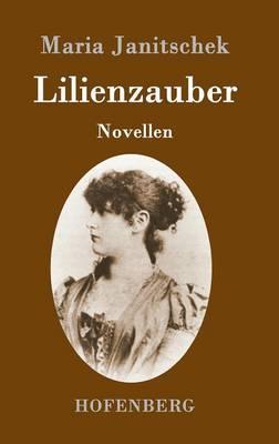 Lilienzauber: Novellen (Hardback)