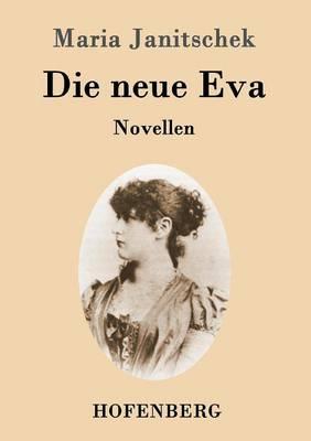 Die neue Eva: Novellen (Paperback)