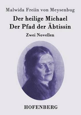 Der Heilige Michael / Der Pfad Der Abtissin (Paperback)