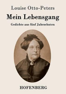 Mein Lebensgang: Gedichte aus funf Jahrzehnten (Paperback)