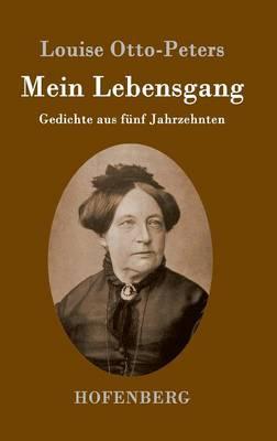 Mein Lebensgang: Gedichte aus funf Jahrzehnten (Hardback)