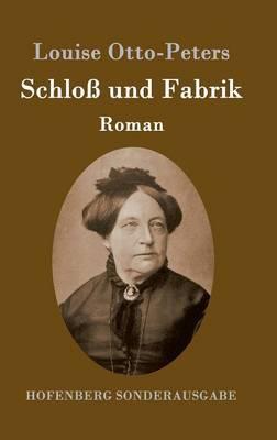 Schloss und Fabrik: Roman (Hardback)