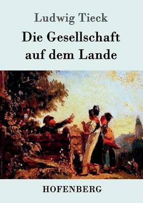 Die Gesellschaft Auf Dem Lande (Paperback)