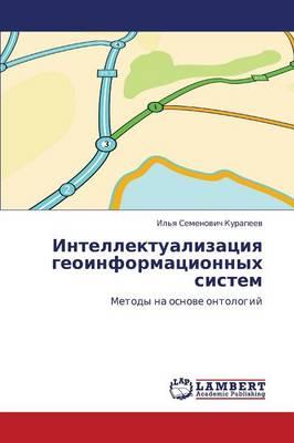 Intellektualizatsiya Geoinformatsionnykh Sistem (Paperback)