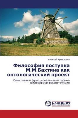 Filosofiya Postupka M.M.Bakhtina Kak Ontologicheskiy Proekt (Paperback)