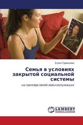 Sem'ya V Usloviyakh Zakrytoy Sotsial'noy Sistemy (Paperback)