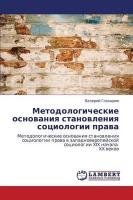 Metodologicheskie Osnovaniya Stanovleniya Sotsiologii Prava (Paperback)