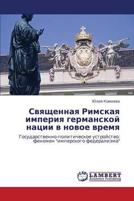 Svyashchennaya Rimskaya Imperiya Germanskoy Natsii V Novoe Vremya (Paperback)