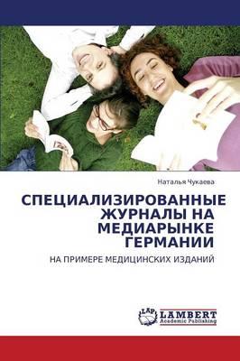 Spetsializirovannye Zhurnaly Na Mediarynke Germanii (Paperback)