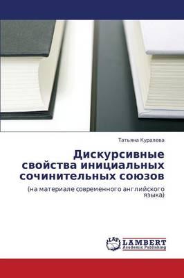 Diskursivnye Svoystva Initsial'nykh Sochinitel'nykh Soyuzov (Paperback)